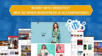 Worry with Websites? Why so when WordPress is accompanying?