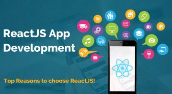 ReactJS App Development: Top Reasons to choose ReactJS!