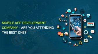 Mobile App Development Company - Are You Attending the Best One?