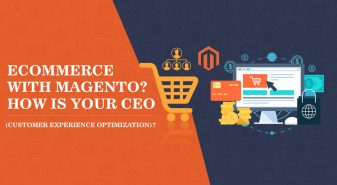 eCommerce With Magento? How is your CEO (Customer Experience Optimization)?