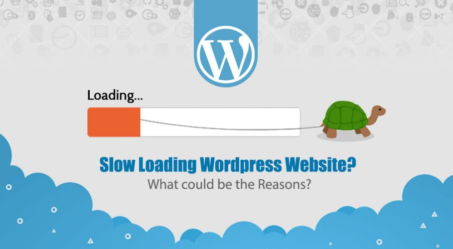 Slow Loading Wordpress Website? What could be the Reasons?