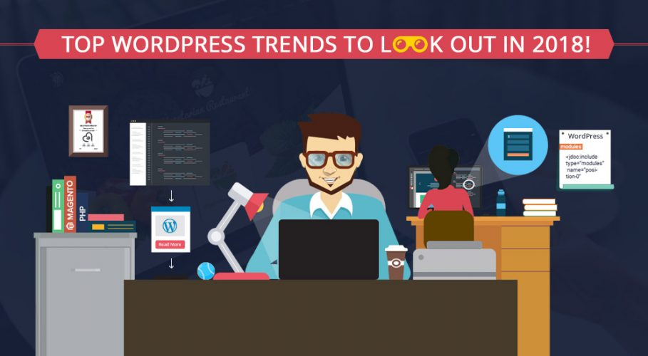Wondered what are the Top WordPress Trends To Look Out In 2018?