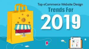Top eCommerce Website Design Trends For 2019!