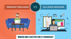 Full-Stack Developer Vs Temporary Freelancer: Which One's Better For IT Services?