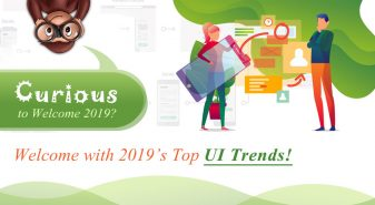 Curious to Welcome 2019? Welcome with 2019's Top UI Trends!