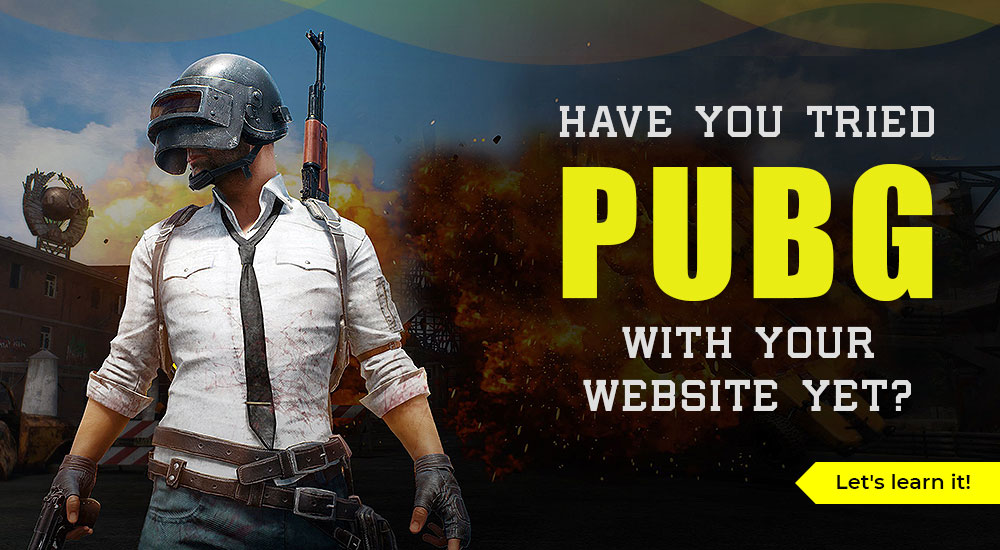 Have you tried PUBG with your website yet? Let's learn it!