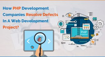 How PHP Development Companies Resolve Defects In A Web Development Project?