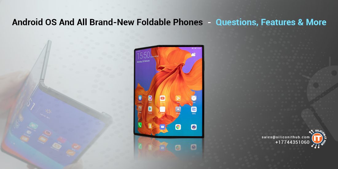Android OS And All Brand-New Foldable Phones - Questions, Features & More