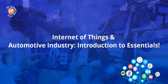Internet of Things & Automotive Industry: Introduction to Essentials!