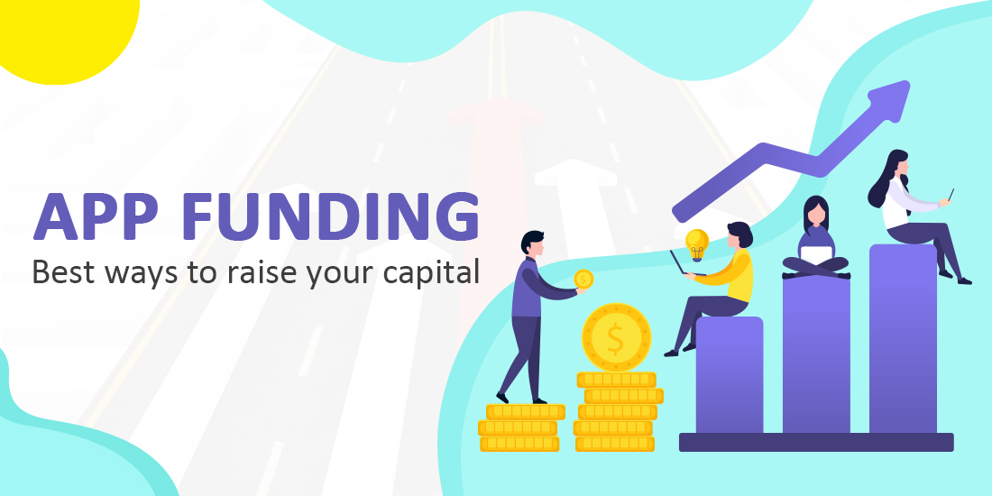 app funding; Best ways to raise your capital