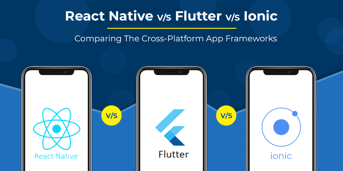 React vs Flutter vs ionic